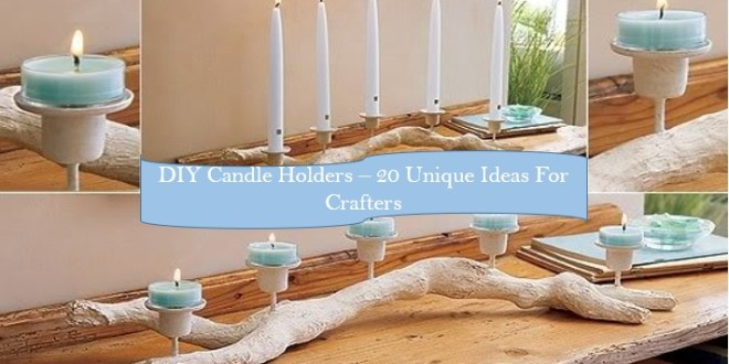 Diy Candle Holders 20 Unique Ideas For Crafters Home