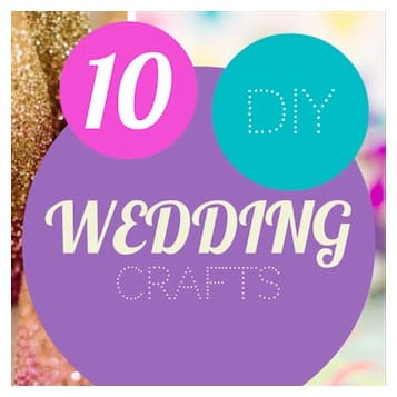 10 more simple craft ideas for a DIY wedding