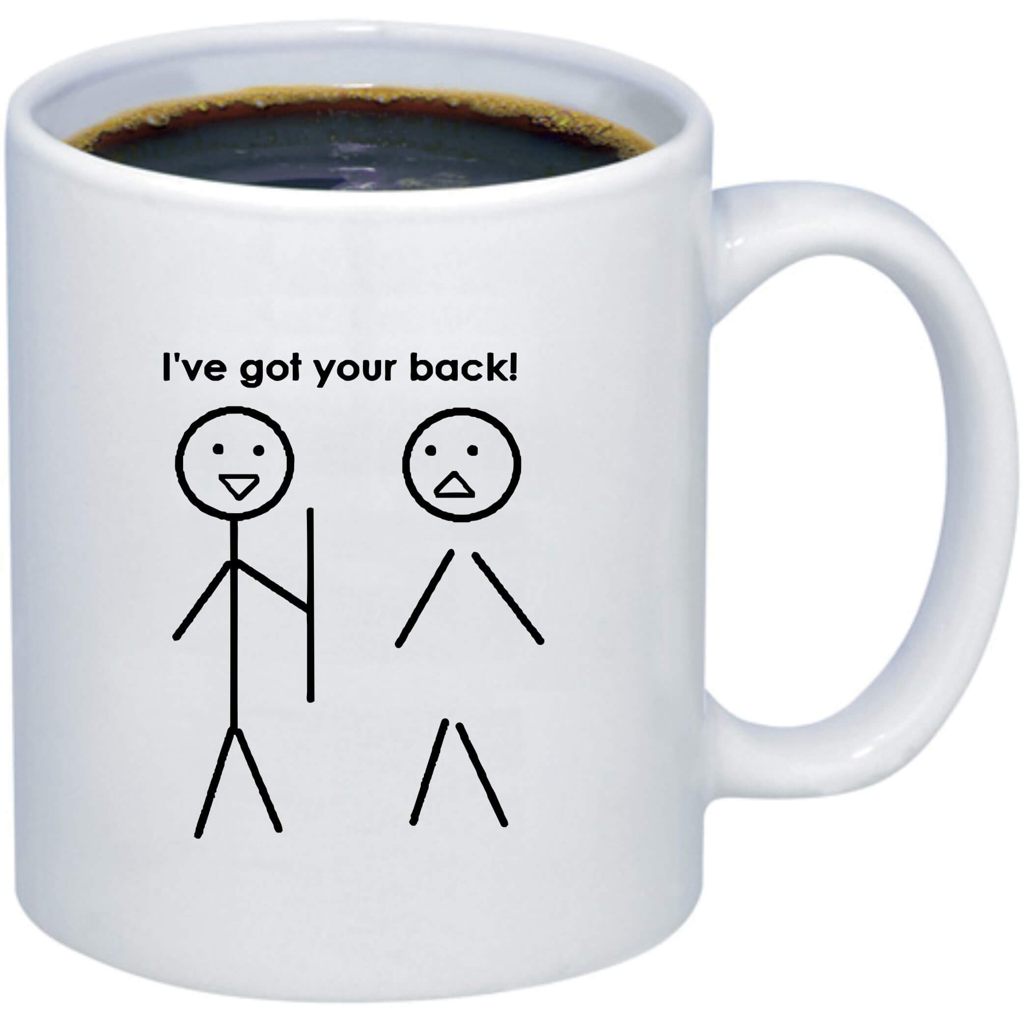 Mug That Says Coffee I 39ve Got Your Back Funny Coffee Mug 904 Custom