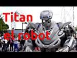 Titan, el robot, ¿hay un hombre dentro?