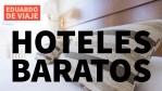 Vamos a reservar HOTELES BARATOS