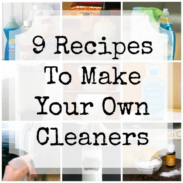 9 Recipes To Make Your Own Household Cleaners Home And