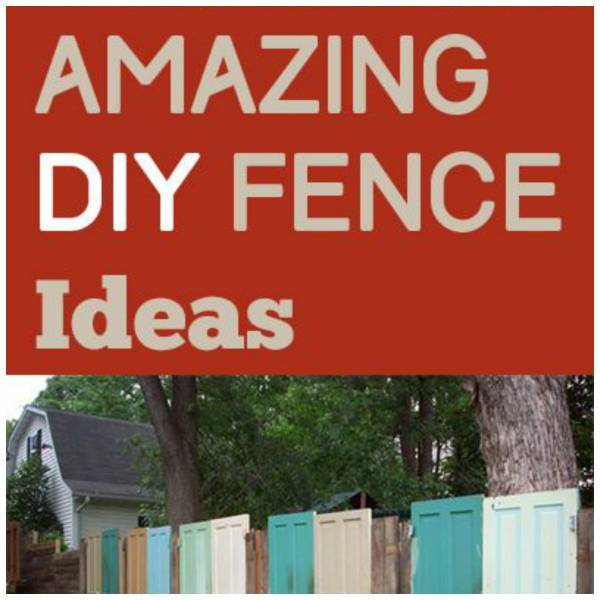 Unique And Creative DIY Fence Ideas To Set Your Home Apart Home And Garden