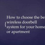 How to choose the best wireless doorbell system for your home or apartment
