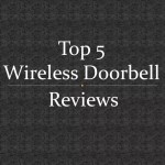 Top 5 wireless doorbell reviews