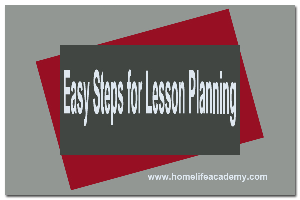 Easy Steps for Lesson Planning - Home Life Academy