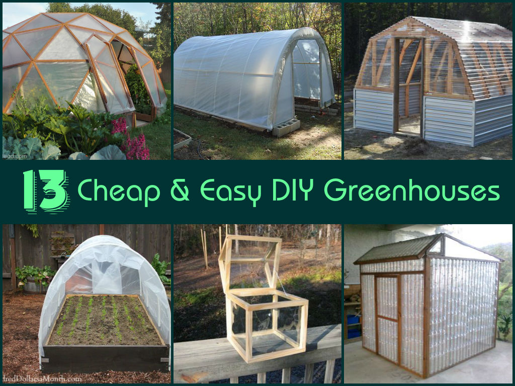 Selfmade Wohnideen 13 Cheap And Easy Diy Greenhouses