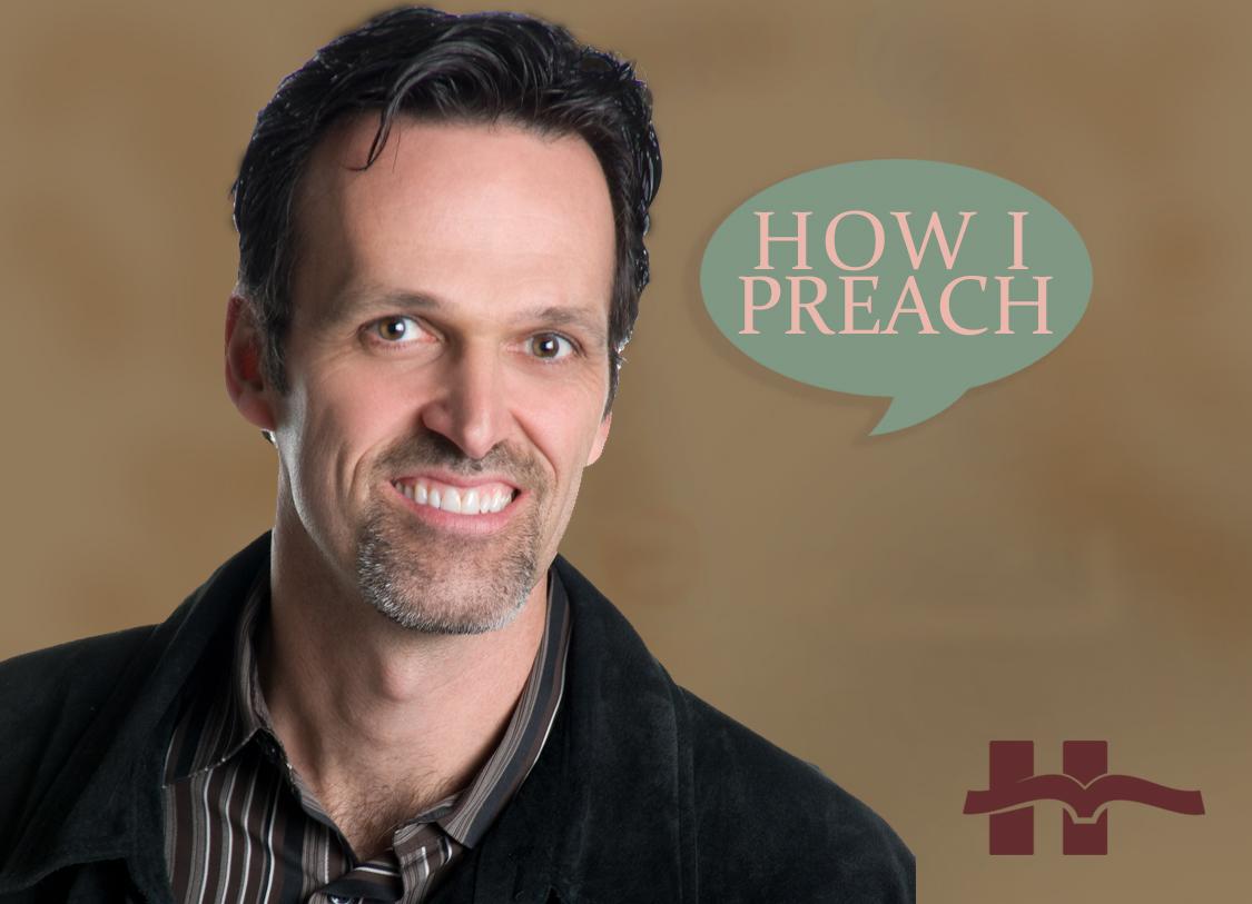 Pete Briscoe: How I Preach