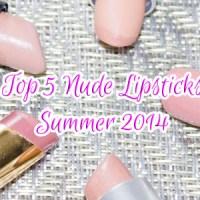 Top 5 Nude Lipsticks - Summer 2014