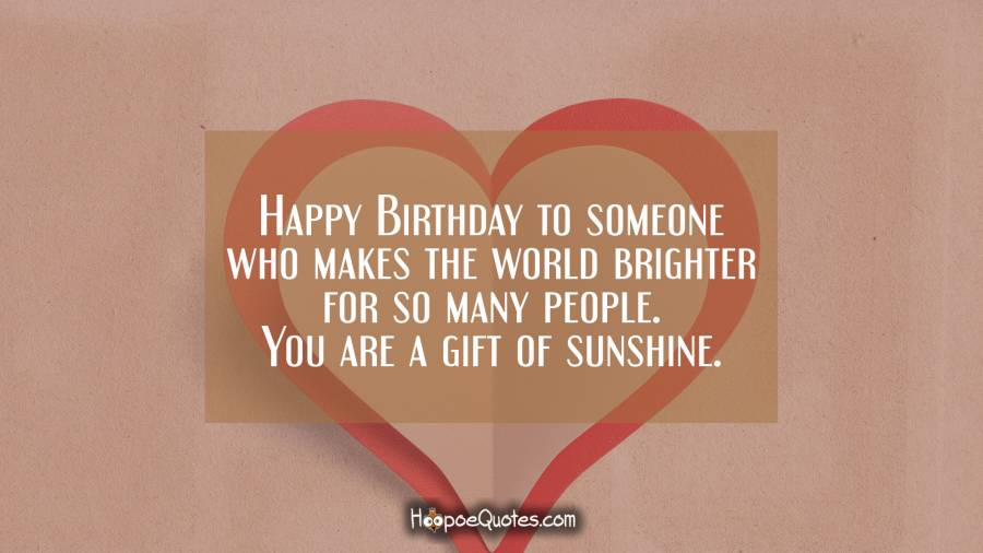 Birthday Wishes For Sister By Heart Happy Birthday To Someone Who Makes The World Brighter For