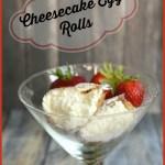 Cheesecake Egg Rolls