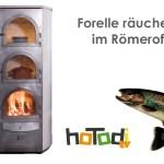 Forelle räuchern im Römerofen
