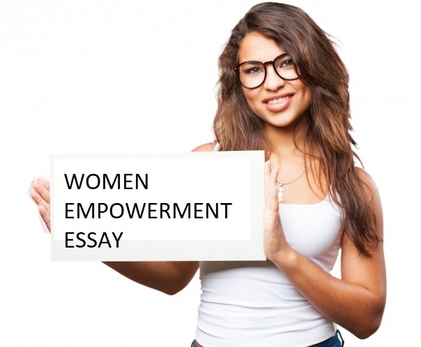 Women Empowerment essay-Importance of empowerment In India - empowerment of women essay