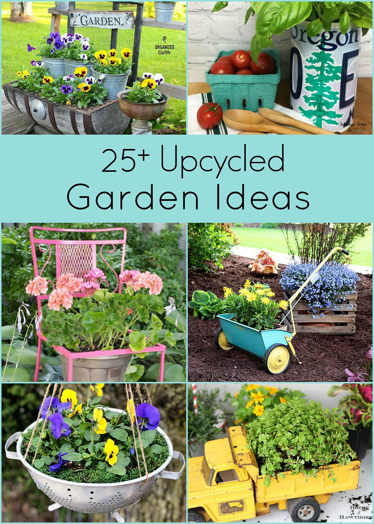 25 Upcycled Garden Ideas House Of Hawthornes