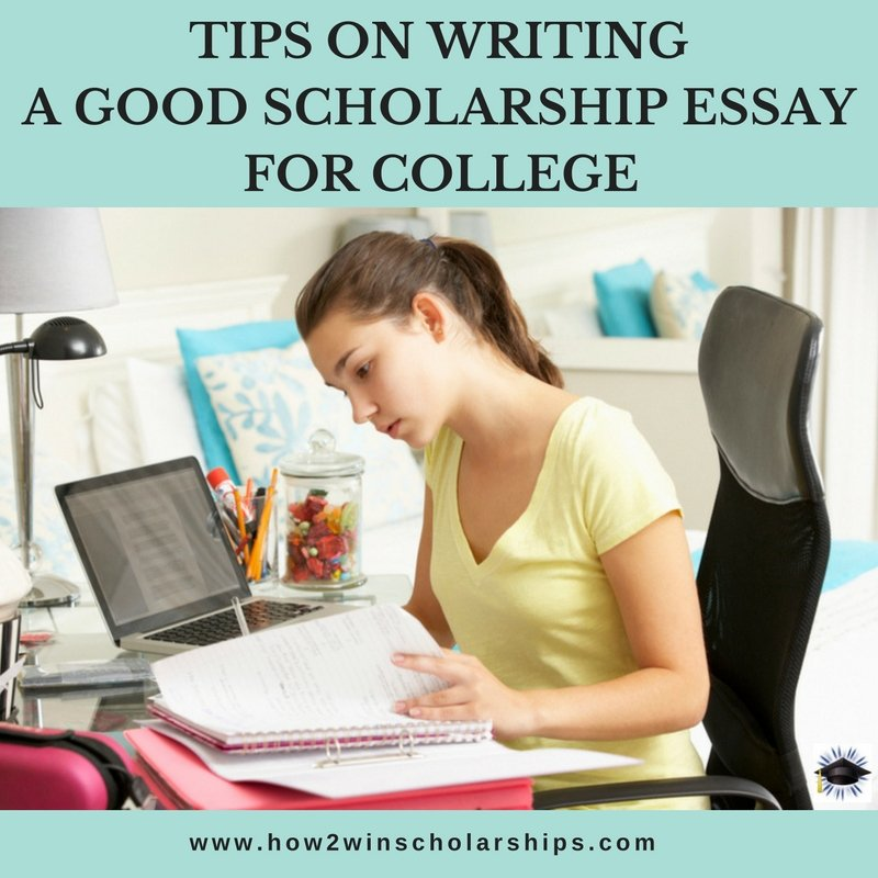 Tips on Writing a Good Scholarship Essay for College