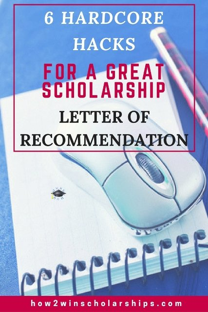 6 Hardcore Hacks for a Great Scholarship Letter of Recommendation