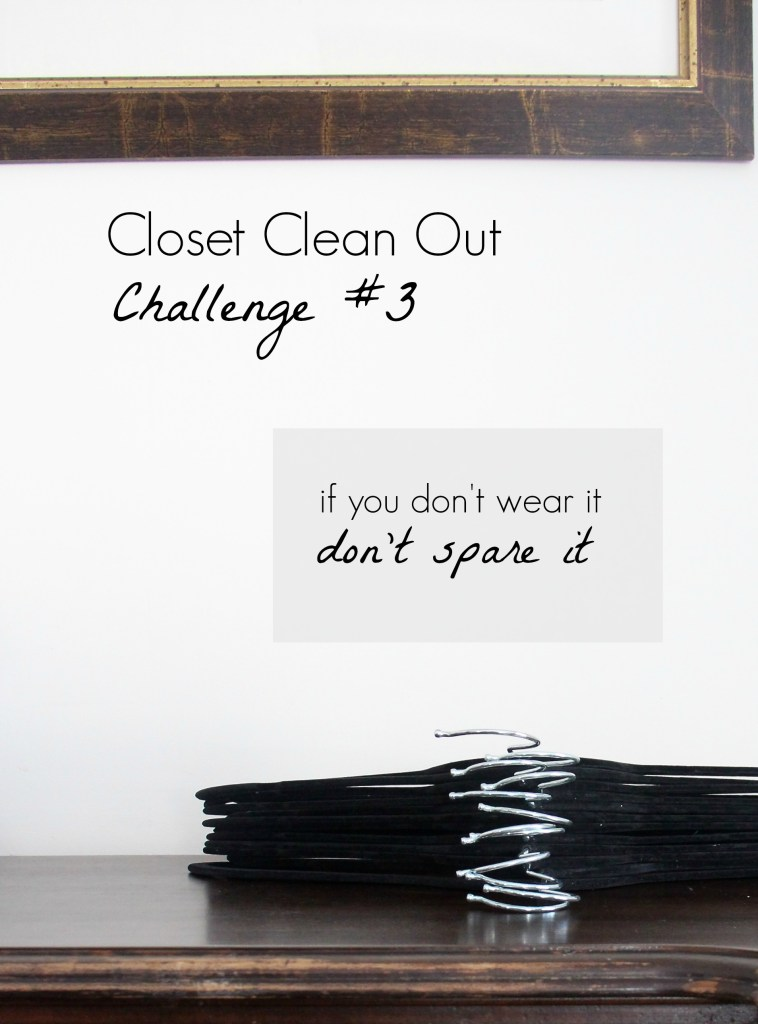 Minimize Wardrobe Challenge #3 - if you don't wear it don't spare it