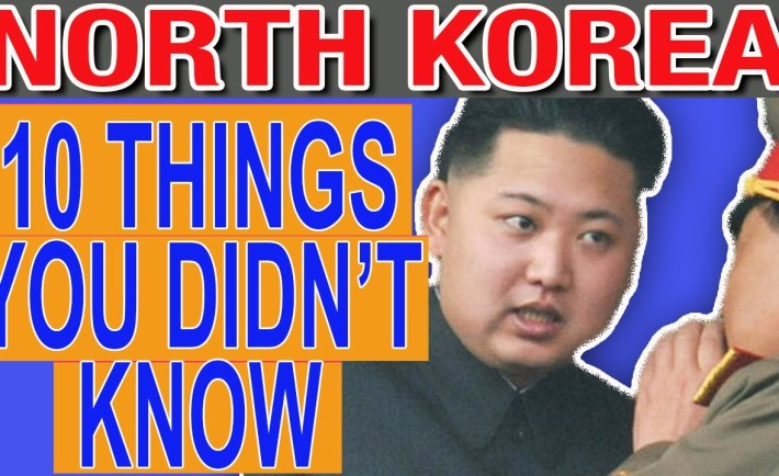 NORTH KOREA: 10 Things You Didn't Know About North Korea