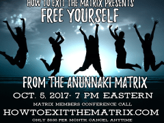 Free Yourself From The Anunnaki Matrix- Upcoming Conference Call