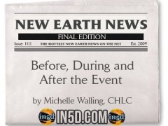 New Earth News – Before, During and After the Event