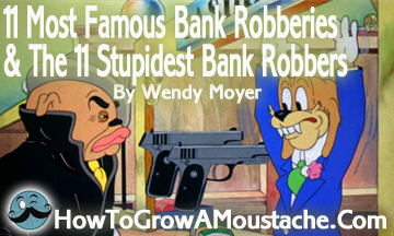 11 Most Famous Bank Robberies The 11 Stupidest Bank Robbers