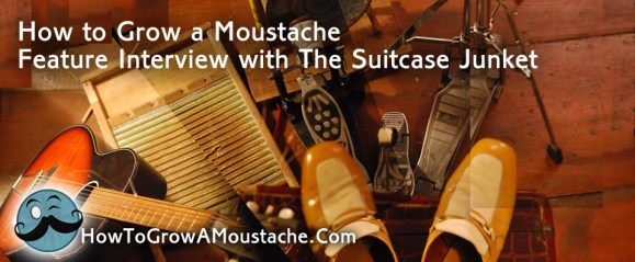How to Grow a Moustache Feature Interview with The Suitcase Junket
