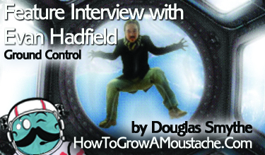 How to Grow a Moustache Feature Interview with Evan Hadfield