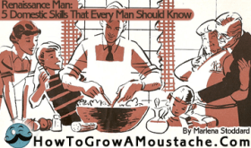 Renaissance Man: Five Domestic Skills That Every Man Should Know
