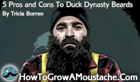 5 Pros and Cons To Duck Dynasty Beards