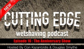 The Cutting Edge Wet Shaving Podcast: The Anniversary Edition
