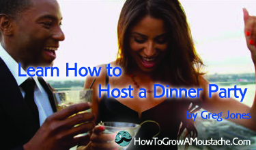 Learn How To Host A Dinner Party