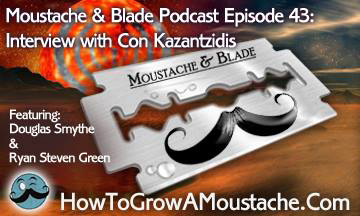 Moustache & Blade : Episode 43 – Feature Interview With Con Kazantzidis