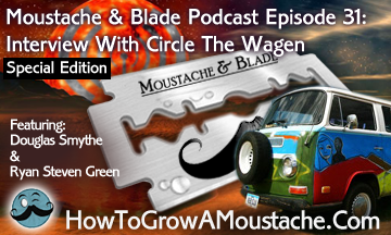 Moustache & Blade Podcast – Episode 31: Interview With Circle The Wagen [Special Edition]