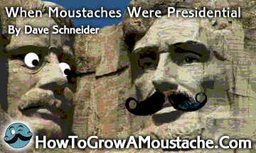 When Moustaches Were Presidential