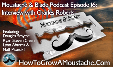 Moustache & Blade Podcast – Episode 16: Interview with Charles Roberts
