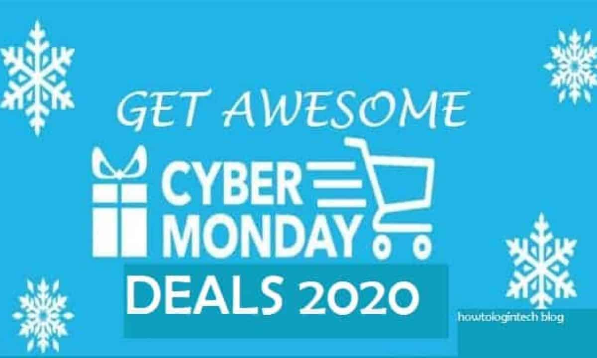 Cyber Monday Deals 2020 | Get the Awesome Cyber Monday Deals - HowToLoginTech
