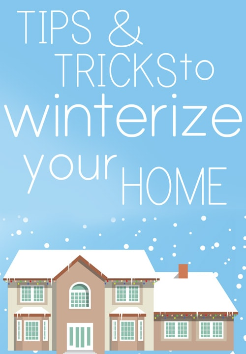 How to Winterize Your Home - How to Nest for Less™