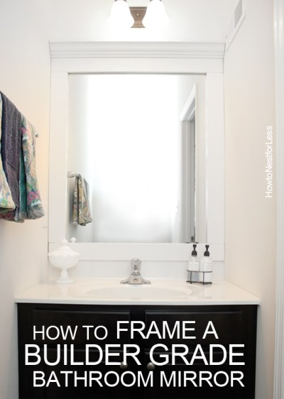 How to Frame a Bathroom Mirror - How to Nest for Less™