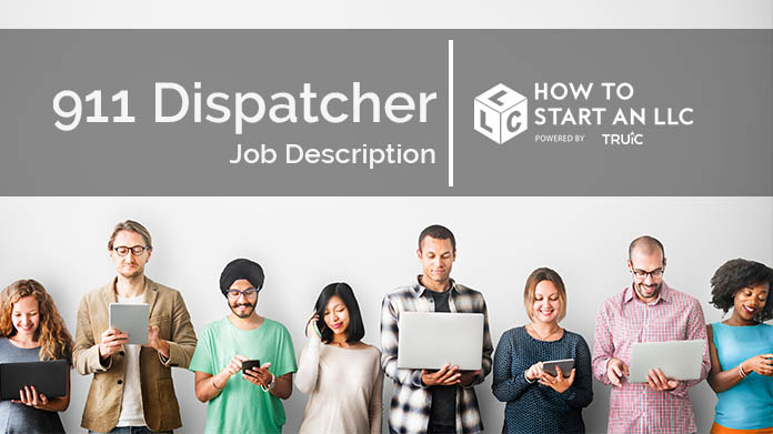 911 Dispatcher Job Description How to Start an LLC