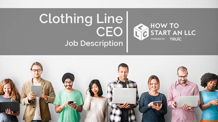 Clothing Line CEO Job Description How to Start an LLC