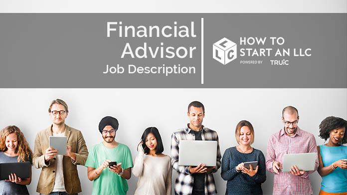 Financial Advisor Job Description How to Start an LLC