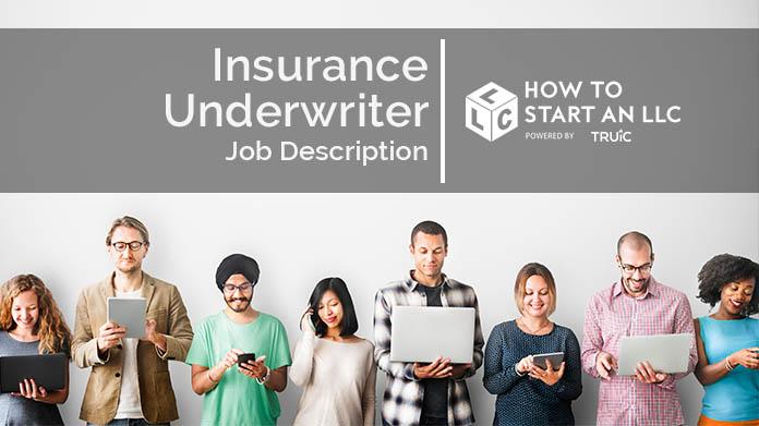 Insurance Underwriter Job Description How to Start an LLC