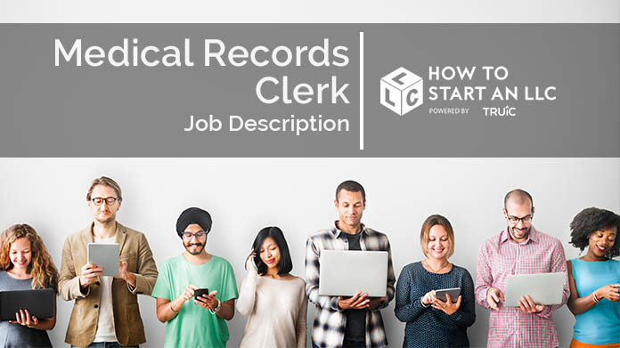 Medical Records Clerk Job Description How to Start an LLC