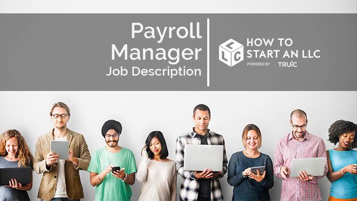 Payroll Manager Job Description How to Start an LLC