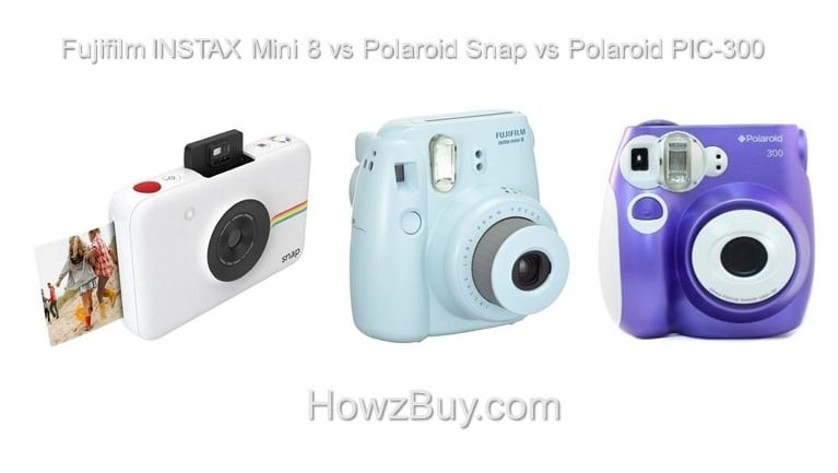Fujifilm INSTAX Mini 8 vs Polaroid Snap vs Polaroid PIC-300 Compare