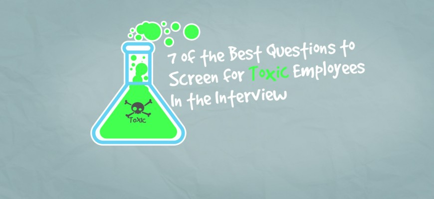 7 Interview Questions to Screen Toxic Employees - Spark Hire