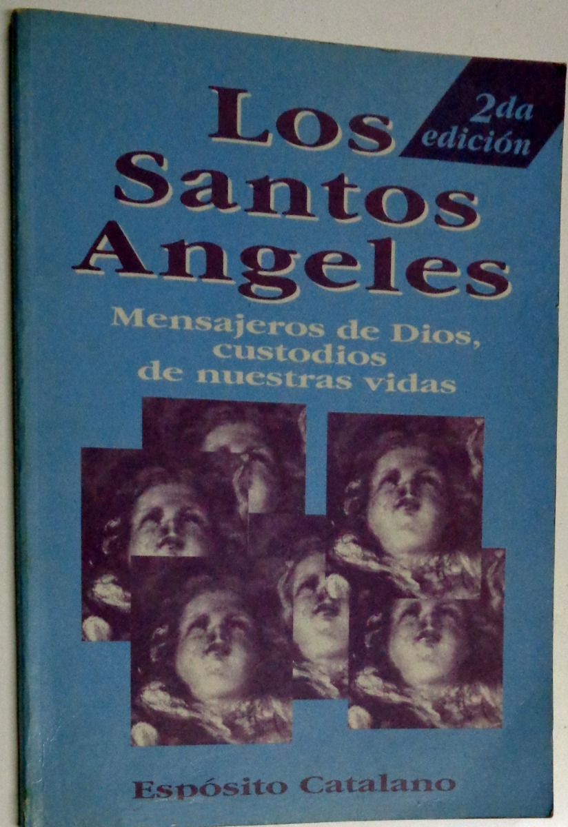Angeles Custodios Libro Libro Los Santos Angeles Espósito Catalano 2 Edición 100 00