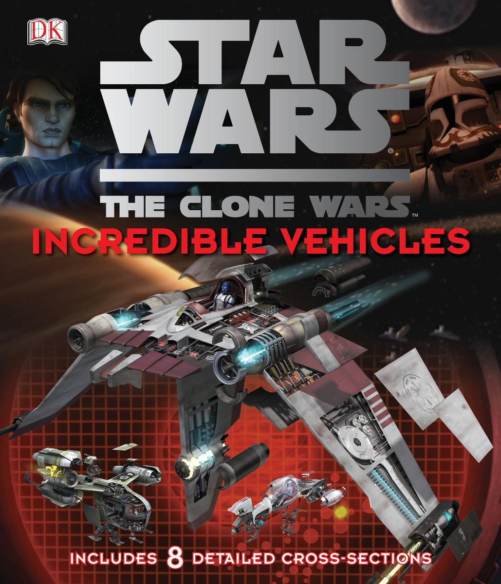 Star Wars Libro Libro Star Wars Clone Wars Incredible Vehicles Tcw S
