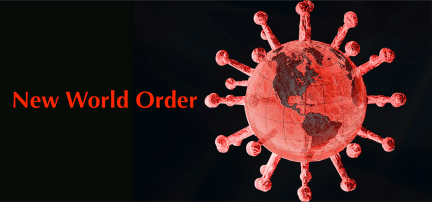 Covid 19 Coronavirus New World Order
