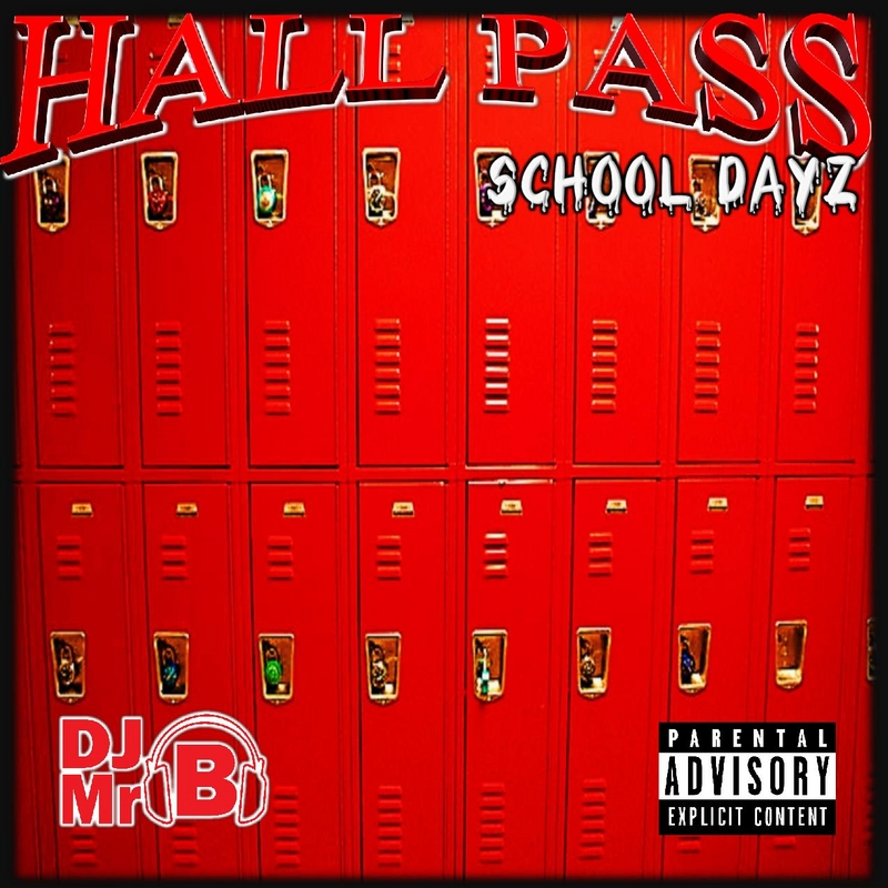 Hall Pass (school Dayz) Mixtape by Various Artists Hosted by DJ MrB